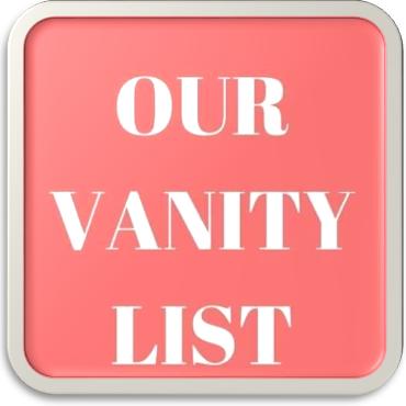 OUR VANITY LIST